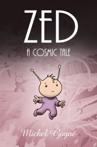 Zed: A Cosmic Tale  (w/a) Michel Gagne  Image Comics, $19.99, 282 pages.