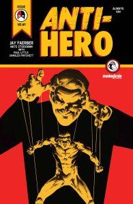 Anti-Hero #1 (w) Jay Faerber (a) Nate  Stockman (c) Paul little (l) Charles Pritchett Monkeybrain comics, $0.99 Purchase at Comixology http://www.comixology.com/Anti-Hero-1/digital-comic/DIG005089?app=1