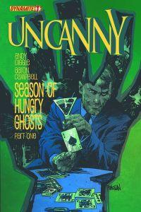 """Uncanny #1"" (w) Andy Diggle (a) Dan Panosian (a) Aaron Campbell Dynamite Comics, $3.99"