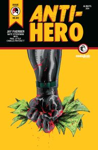 Anti-Hero #2 (w) Jay Faerber (a) Nate Stockman (c) Paul Little (l) Charles Pritchett Monkeybrain Comics, 8 pages, 0.99
