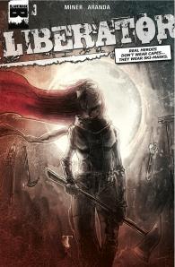 Liberator #3 (w) Matt Miner (a) Javier Sanchez Aranda (c) Joaquin Pereyra (l) Vito Delsante, Black Mask Studios, $3.50