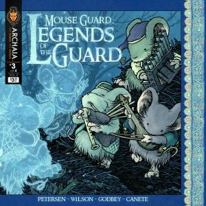 Mouse Guard: Legends of the Guard, Volume 2 #3 (w/a) Eric Canete, C.P.Wilson III, Cory Godbey, David Peterson, Scott Keating, Archaia Entertainment $3.50