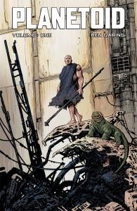 Planetoid, Volume 1 (w/a) Ken Garing, Image comics, $15.99