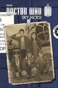 Doctor Who: Sky Jacks!  (w) Andy Diggle (a) Andy Kuhn (c) Charlie Kirchoff (l) Shawn Lee, IDW Publishing $17.99