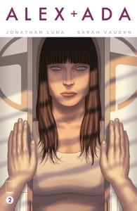 """""""Alex + Ada #2"""" (w) Jonathan Luna & Sarah Vaughn (a) Jonathan Luna Image Comics $2.99"""