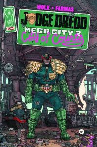 """Judge Dredd: Mega-City Two #1"" (w) Douglas Wolk (a) Ulises Farinas IDW Publishing $3.99"