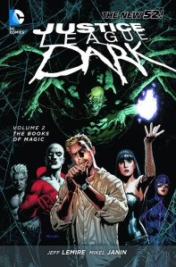 Justice League Dark Volume 2  (w) Jeff Lemire  (a) Mikel Janin $16.99 (TPB)