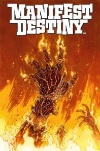 """Manifest Destiny #3"" (w) Chris Dingess (a) Matthew Roberts Image Comics $2.99"