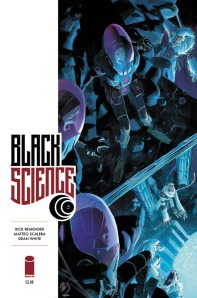 Black Science #5 Rick Remender  Matteo Scalera Dean White Image Comics  $3.50 April 2, 2014