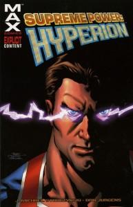"""Supreme Power: Hyperion"" Marvel Comics (w) J. Michael Straczynski (a) Dan Jurgens $14.99"