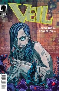 """""""Veil #1"""" (w) Greg Rucka (a) Toni Fezjula Dark Horse Comics $3.50"""