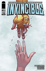 """Invincible #110"" (w) Robert Kirkman (a) Ryan Ottley Image Comics  $2.99"